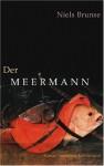 Der Meermann - Niels Brunse