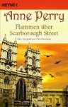 Flammen Über Scarborough Street Roman - Anne Perry, K. Schatzhauser