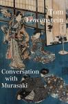 Conversation with Murasaki - Tom Lowenstein