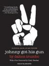 Johnny Got His Gun - Dalton Trumbo, Cindy Sheehan, William Dufris