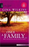 Once A Family (Family Found) (Harlequin Signature Select - Miniseries) - Gina Wilkins