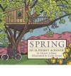 Spring: An Alphabet Acrostic - Steven Schnur, Leslie Evans