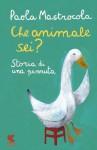 Che animale sei? - Paola Mastrocola, Simona Mulazzani