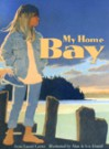 My Home Bay - Anne Laurel Carter, Alan Daniel, Lea Daniel