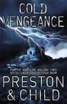 Cold Vengeance. Douglas Preston and Lincoln Child - Douglas Preston