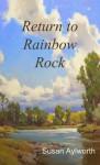 Return to Rainbow Rock - Susan Aylworth
