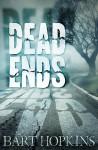 Dead Ends - Bart Hopkins, Cynthia Shepp, Rene Folsom