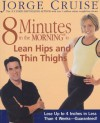 8 Minutes in the Morning to Lean Hips and Thin Thighs - Jorge Cruise