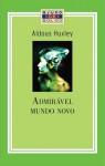 Admirável Mundo Novo - Aldous Huxley, Lino Vallandro, Vidal Serrano