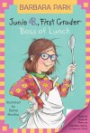Junie B., First Grader: Boss of Lunch (Junie B. Jones, #19) - Barbara Park