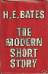 The Modern Short Story: A Critical Survey - H.E. Bates
