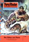"""Perry Rhodan 106: Der Götze von Passa (Heftroman): Perry Rhodan-Zyklus """"Die Posbis"""" (Perry Rhodan-Erstauflage) (German Edition) - Kurt Mahr"""