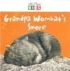 Grandpa Wombat's Snore - Catherine Prentice, Steve Parish