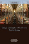 Design Concepts in Nutritional Epidemiology (Oxford Medical Publications) - Barrie M. Margetts, Michael Nelson