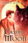 Crying for the Moon - Sarah Madison