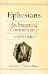 Ephesians: An Exegetical Commentary - Harold W. Hoehner