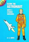 Glenn the Astronaut: With 4 Sticker Uniforms - A.G. Smith