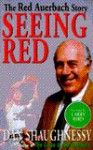 Seeing Red: The Red Auerbach Story - Dan Shaughnessy