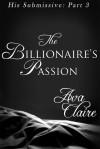 The Billionaire's Passion - Ava Claire