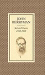 Selected Poems, 1938-1968 - John Berryman