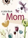 A Little Book for Mom - Andrews McMeel Publishing
