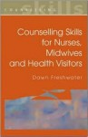 Counselling Skills for Nurses, Midwives and Health Visitors - Dawn Freshwater, Freshwater Dawn
