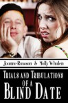 Trials And Tribulations Of A Blind Date - Joanne Rawson, Molly Whalen