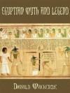 Egyptian Myth And Legend (Illustrated) - Donald MacKenzie