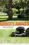 Abbott Awaits - Chris Bachelder
