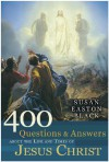 400 Questions and Answers about the Life and Times of Jesus Christ - Susan Easton Black
