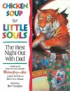 Chicken Soup for Little Souls: The Best Night Out with Dad - Lisa McCourt, Jack Canfield, Mark Victor Hansen
