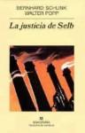 La justicia de Selb (Perfect Paperback) - Bernhard Schlink, Walter Popp, Ángel Repáraz Andrés