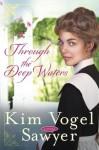 Through the Deep Waters: A Novel - Kim Vogel Sawyer