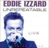 Unrepeatable - Eddie Izzard