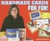 Handmade Cards for Fun! - Dana Meachen Rau, Frances J. Bonacci, Melanie Bauer