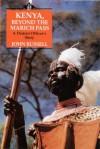 Kenya, Beyond The Marich Pass: A District Officer's Story - John Russell