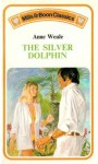 The Silver Dolphin - Anne Weale