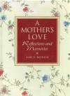 Mother's Love: Reflections and Memories - Jane Parker Resnick