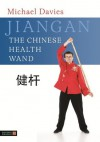 Jiangan - The Chinese Health Wand - Michael Davies