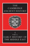 The Cambridge Ancient History, Volume 1, Part 2: Early History of the Middle East - I.E.S. Edwards, C.J. Gadd, Nicholas Geoffrey Lemprière Hammond
