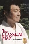 The Classical Man - Richard Kim