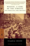 Maggie, a Girl of the Streets and Other New York Writings - Stephen Crane, Luc Sante