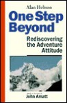 One Step Beyond Rediscovering the Adventure Attitude - Alan Hobson