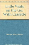 Little Visits on the Go: With Cassette - Mary Manz Simon