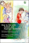 How to Live with Autism: Practical Strategies for Parents - Chris Williams
