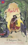 Macbeth: A Shakespeare Story - Tony Ross, Andrew Matthews, William Shakespeare