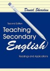Teaching Secondary English: Readings and Applications - Daniel P. Sheridan