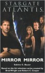 Stargate Atlantis: Mirror, Mirror (SGA, #9) - Sabine C. Bauer