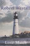 Love Match - Robert Westall