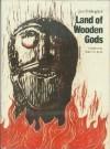 Land of Wooden Gods: Volume 1 in The Holme Trilogy - Jan Fridegård, Robert E. Bjork